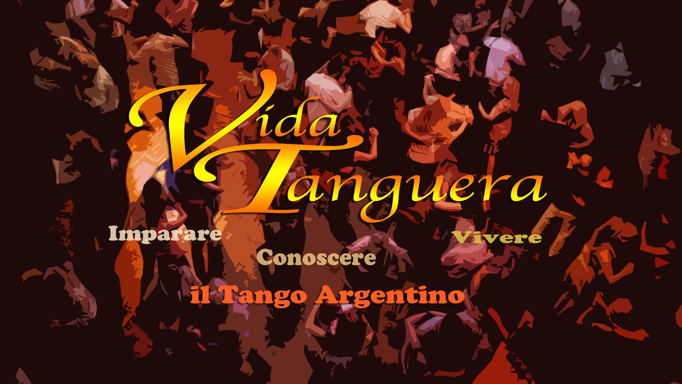 Vida Tanguera - Imparare, Conoscere, Vivere il Tango Argentino